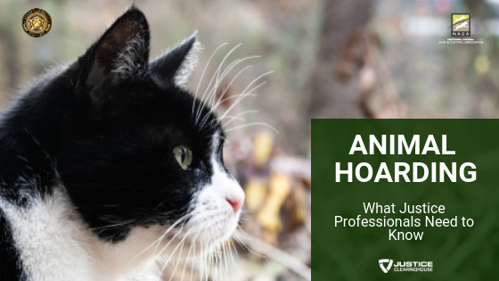 Animal Hoarding: What Criminal Justice Professionals Need to Know