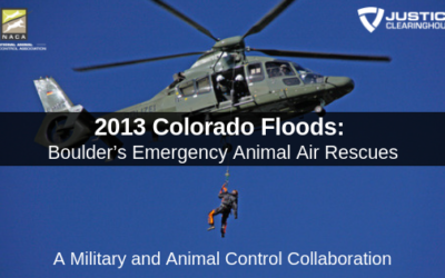 2013 Colorado Floods: Boulder's Emergency Animal Air Rescues. A Military and Animal Control Collaboration