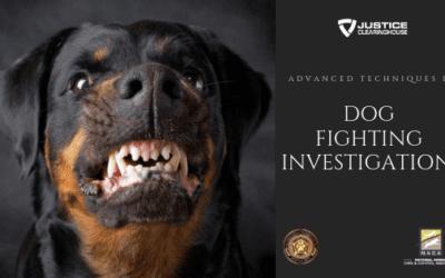 Advanced Dog Fighting Investigations